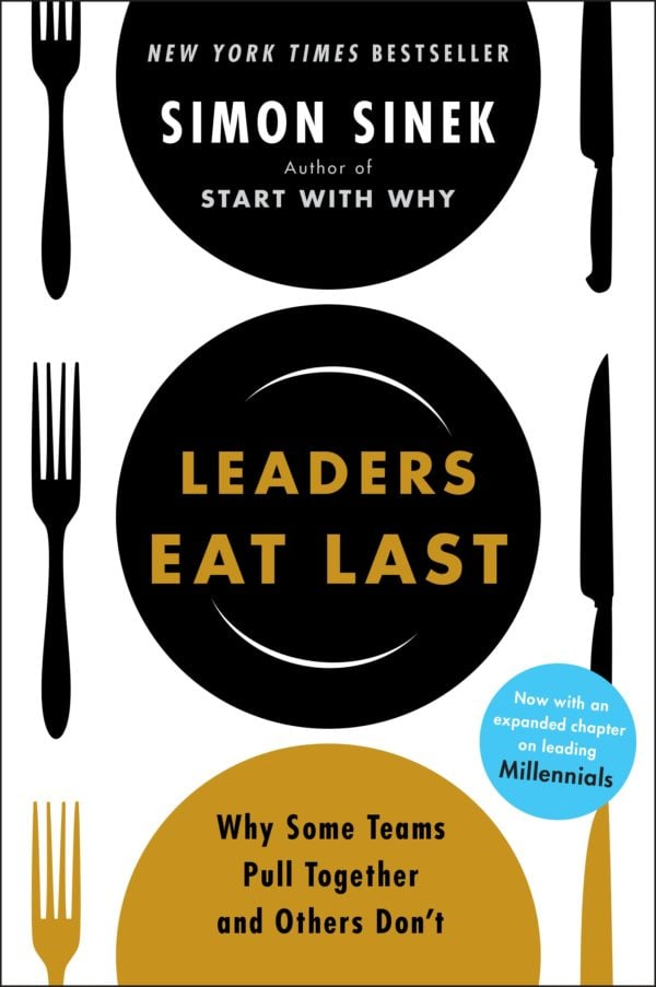 Leaders Eat First by Simon Sinek